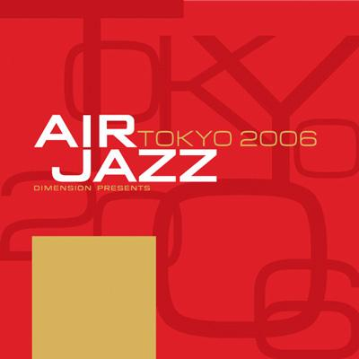 Dimension Presents Air Jazz Tokyo 2006