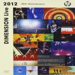 DIMENSION Live 2012 ~20th Anniversary~