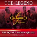 """THE LEGEND""/ THE SQUARE Reunion -1982-1985- LIVE @Blue Note TOKYO"