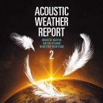 Acoustic Weather Report 2